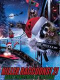 Killer Raccoons! 2!: Dark Christmas in the Dark