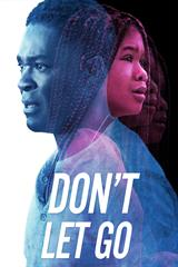 Don't Let Go - Now Playing on Demand