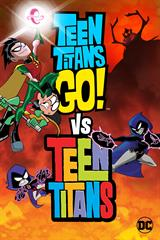 Teen Titans Go! Vs Teen Titans - Now Playing on Demand