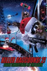 Killer Raccoons! 2!: Dark Christmas in the Dark - Now Playing on Demand
