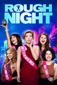 Rough Night - Now Playing on Demand